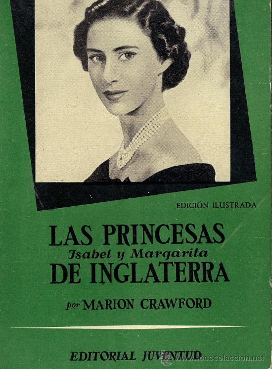 LAS PRINCESAS DE INGLATERRA - MARION CRAWFORD - 1956 (Libros de Segunda Mano - Biografías)