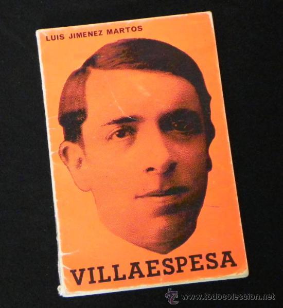 LIBRO - VILLAESPESA - BIOGRAFÍA ANTOLOGÍA POETA ANDALUZ - POESÍA MODERNISMO - FOTOS JIMÉNEZ MARTOS (Libros de Segunda Mano - Biografías)