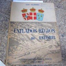 Libros de segunda mano: MONARQUIA, BORBONES - EXILIADOS REGIOS NO ESTORIL - JULIO SAUERWEIN - LISBOA 1955 - 379PAG FOTOS +. Lote 21712375