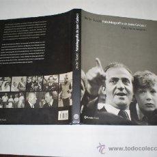 Libros de segunda mano: FOTOBIOGRAFÍA DE JUAN CARLOS I UNA VIDA EN IMÁGENES JAVIER TUSELL 2000 RM40568. Lote 21866523