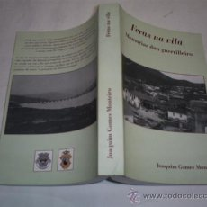 Libros de segunda mano: FERAS NA VILA MEMORIAS DUN GUERRILLEIRO JOAQUIM GOMES MONTEIRO GALICIA 2007 RM38844. Lote 22249970