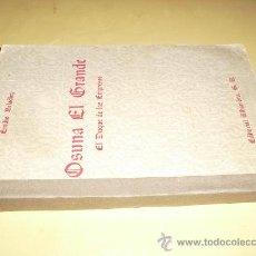 Libros de segunda mano: OSUNA EL GRANDE EL DUQUE DE LAS EMPRESAS E. BELADIEZ. Lote 25739732