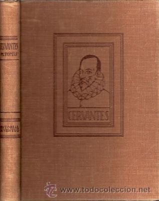 VIDA Y DESVENTURAS DE MIGUEL DE CERVANTES – AÑO 1933 (Libros de Segunda Mano - Biografías)