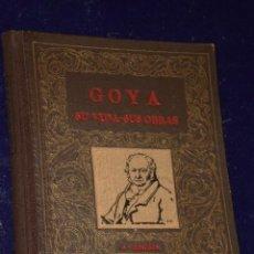 Libros de segunda mano: GOYA: SU VIDA, SUS OBRAS . Lote 26266752
