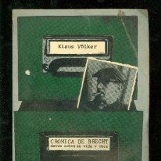 Libros de segunda mano: CRONICA DE BRECHT DETOS SOBRE SU VIDA Y OBRA. KLAUS VOLKER. EDITORIAL ANAGRAMA. 1976.. Lote 23012568