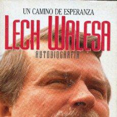 Libros de segunda mano: LECH WALESA--AUTOBIOGRAFIA:UN CAMINO A LA ESPERANZA. Lote 25984383
