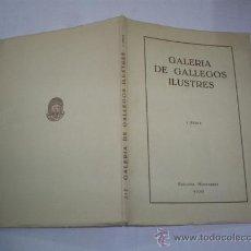 Libros de segunda mano: GALERÍA DE GALLEGOS ILUSTRES PRIMERA SERIE VIGO, EDICIÓNS MONTERREY, 1956 GALICIA RM48233-V. Lote 27248958