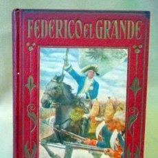 Libros de segunda mano: LIBRO, FEDERICO EL GRANDE, LOS GRANDES HOMBRES, ARALUCE. Lote 23832303