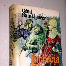 Libros de segunda mano: LUCRECIA BORGIA. CECIL SAINT LAURENT. NOVELISTAS DEL DÍA, PLAZA Y JANÉS 1963. TRADUCE ÁNGEL CUESTA.. Lote 24152745