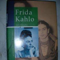 Libros de segunda mano: FRIDA KAHLO DE LAIA GONZALEZ (EM1). Lote 24237551