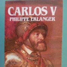 Libros de segunda mano: BIBLIOTECA SALVAT DE GRANDES BIOGRAFIAS. Nº 66. CARLOS V. PHILIPPE ERLANGER. 1985.. Lote 99092026