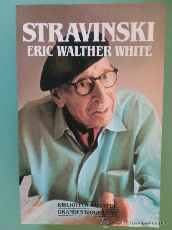 BIBLIOTECA SALVAT DE GRANDES BIOGRAFIAS. Nº 86. STRAVINSKI. ERIC WALTHER WHITE. 1986. (Libros de Segunda Mano - Biografías)
