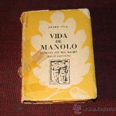 Libros de segunda mano: 0551- VIDA DE MANOLO CONTADA PER ELL MATEIX, SELECTA, BARCELONA, 3ªDE. 1953, JOSEP PLA. Lote 25382274