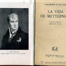 Libros de segunda mano: C. DE GRUNWALD : LA VIDA DE METTERNICH. Lote 25437687