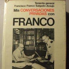 Libros de segunda mano: MIS CONVERSACIONES PRIVADAS CON FRANCO POR EL TENIENTE GENERAL FRANCISCO FRANCO SALGADO-ARAUJO, . Lote 26935670