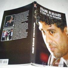 Libros de segunda mano: FRANK RIJKAARD. EL SEÑOR DE LOS BANQUILLOS TONI FRIEROS RM50266. Lote 25767309