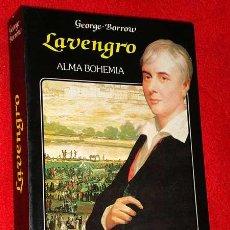 Libros de segunda mano: LAVENGRO, ALMA BOHEMIA. GEORGE BORROW, POLÍGLOTA, GITANO Y CATEQUISTA. EDICIONES ITSMO 1991. ROMANI.. Lote 25858290