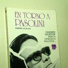 Libros de segunda mano: EN TORNO A PASOLINI, HOMBRE ESCRITOR POETA CINEASTA POLÍTICO. ROBERTO LAURENTI. SEDMAY 1976. +++. Lote 25861668