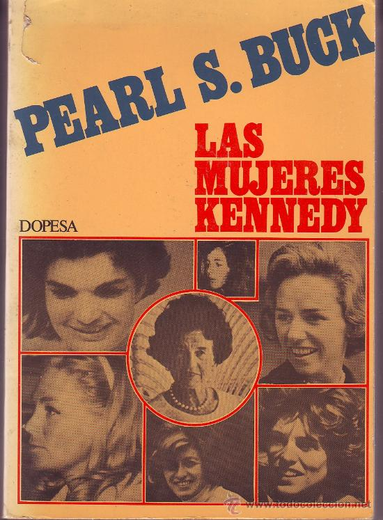 LAS MUJERES KENNEDY PEARL S. BUCK 1973 FAMILIA HISTORIA USA CON FOTOGRAFIAS (Libros de Segunda Mano - Biografías)
