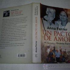 Libros de segunda mano: UN PACTO DE AMOR. MI VIDA JUNTO A VICENTE FERRER ANNA FERRER RM50435. Lote 26104488