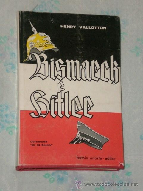 BISMARCK E HITLER. (Libros de Segunda Mano - Biografías)