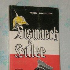 Libros de segunda mano: BISMARCK E HITLER. . Lote 26054523