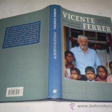 Libros de segunda mano: VICENTE FERRER. LA REVOLUCIÓN SILENCIOSA ALBERTO OLIVERAS RM50678. Lote 26599954