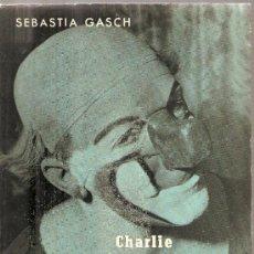 Libros de segunda mano: CHARLIE RIVEL - LIBRO DE PEQUEÑO FORMATO, CON FOTOS. Lote 274617248