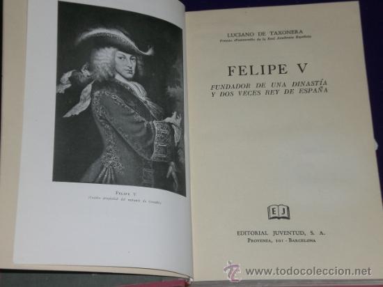 FELIPE V, FUNDADOR DE UNA DINASTÍA Y DOS VECES REY DE ESPAÑA. (Libros de Segunda Mano - Biografías)