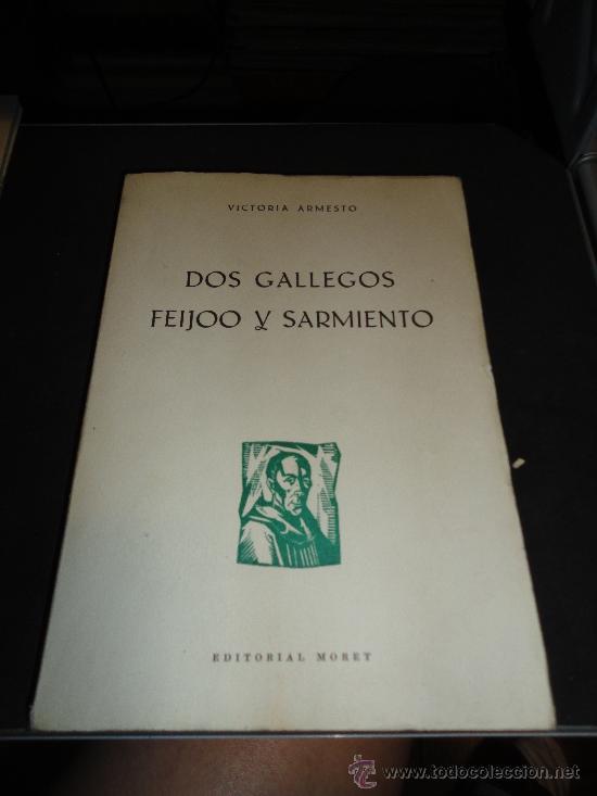 DOS GALLEGOS, FEIJOO Y SARMIENTO, POR VICTORIA ARMESTO, DEDICATORIA Y FIRMA AUTOGRAFAS DEL AUTOR. (Libros de Segunda Mano - Biografías)