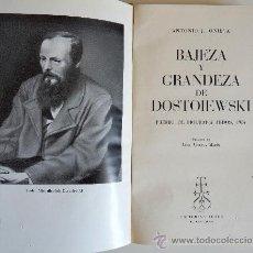 Libros de segunda mano: BAJEZA Y GRANDEZA DE DOSTOIEWSKI. ANTONIO J. ONIEVA. Lote 27193961