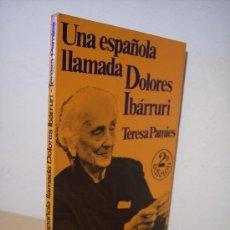 Libros de segunda mano: UNA ESPAÑOLA LLAMADA DOLORES IBÁRRURI (TERESA PAMIES) 2ª EDICIÓN. Lote 27302984