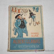 Libros de segunda mano: 1454- 'ALBERT LLANAS EL 'QUEVEDO CATALÁN' POR RICARDO SUÑÉ. EDICIONES BETIS, 1946. Lote 27372717