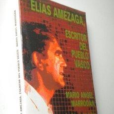 Libros de segunda mano: ELIAS AMEZAGA : ESCRITOR DEL PUEBLO VASCO / MARIO ANGEL MARRODAN. Lote 27475506