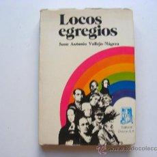 Libros de segunda mano: LOCOS EGREGIOS, JUAN ANTONIO VALLEJO-NAGERA, ED.DOSSAT, 1977. Lote 27666791