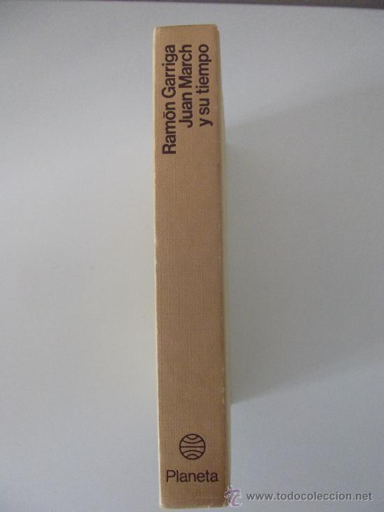 JUAN MARCH Y SU TIEMPO. RAMÓN GARRIGA. PLANETA. 1976 (Libros de Segunda Mano - Biografías)