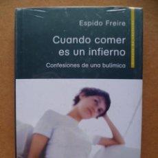 Libros de segunda mano: CUANDO COMER ES UN INFIERNO.CONFESIONES DE UNA BULÍMICA, ESPIDO FREIRE, NUEVO.. Lote 27757343