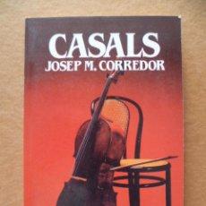 Libros de segunda mano: BIBLIOTECA SALVAT DE GRANDES BIOGRAFIAS. Nº 37. CASALS. JOSEP M. CORREDOR. 1985. . Lote 27770746