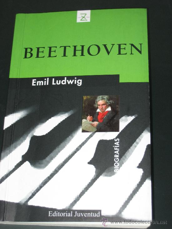 BIOGRAFIA DE BEETHOVEN, POR EMIL LUDWIG (Libros de Segunda Mano - Biografías)