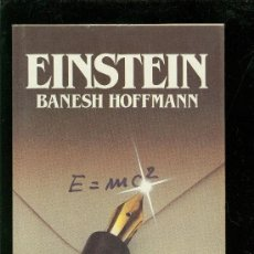 Libros de segunda mano: EINSTEIN. BANESH HOFFMANN. BIBLIOTECA SALVAT DE GRANDES BIOGRAFIAS. 1984. BARCELONA. 20X13.. Lote 99091988