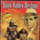 Libros de segunda mano: DARK VALLEY DESTINY. LA VIDA DE ROBERT E. HOWARD EL CREADOR DE CONAN. Lote 28094848