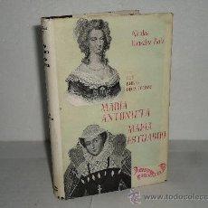 Libros de segunda mano: DOS REINAS DECAPITADAS--MARIA ANTONIETA, MARIA ESTUARDO. Lote 28230344