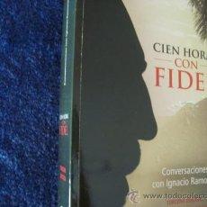 Libros de segunda mano: CUBA.FIDEL CASTRO.CIEN HORAS CON FIDEL. IGNACIO RAMONET.. Lote 29826701