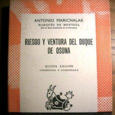 Libros de segunda mano: RIESGO Y VENTURA DEL DUQUE DE OSUNA. ANTONIO MARICHALAR MARQUES DE MONTESA, DE ACADEMIA DE HISTORIA.. Lote 28546570