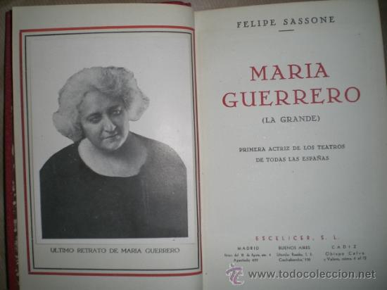 MARÍA GUERRERO (LA GRANDE). PRIMERA ACTRIZ DE LOS TEATROS DE TODAS LAS ESPAÑAS. (Libros de Segunda Mano - Biografías)