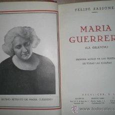Libros de segunda mano: MARÍA GUERRERO (LA GRANDE). PRIMERA ACTRIZ DE LOS TEATROS DE TODAS LAS ESPAÑAS.. Lote 28609424