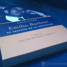 Libros de segunda mano: EMILIO BARBON. EL TRIUNFO DE LA VOLUNTAD. FRANCISCO TRINIDAD. KRK EDICIONES. LAVIANA 2006.. Lote 28628830
