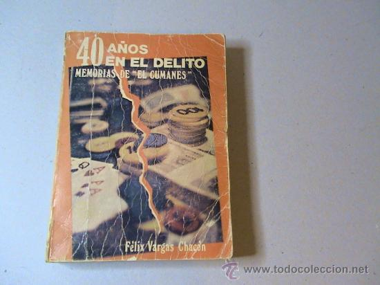 40 AÑOS EN EL DELITO. MEMORIAS DEL
