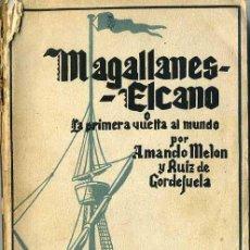 Libros de segunda mano: AMANDO MELÓN : MAGALLANES Y ELCANO (1940). Lote 28890078