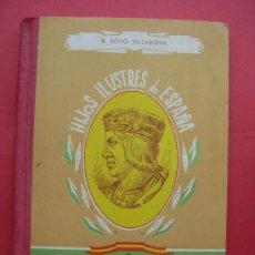 Libros de segunda mano: HIJOS ILUSTRES DE ESPAÑA - FERNANDO EL CATÓLICO - VILLANOVA. Lote 28892190